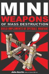Mini Weapons of Mass Destruction